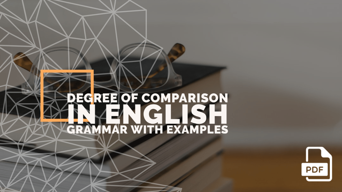 Degree of Comparison in English Grammar with Examples [PDF]