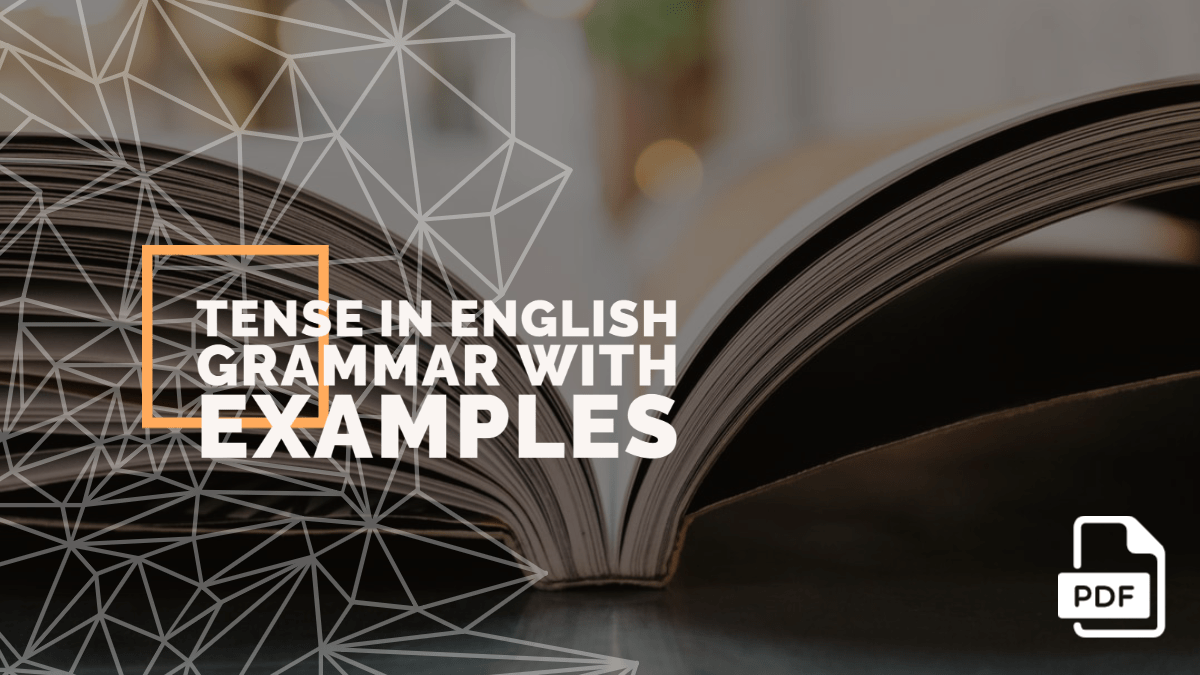 Tense in English Grammar with Examples [PDF]