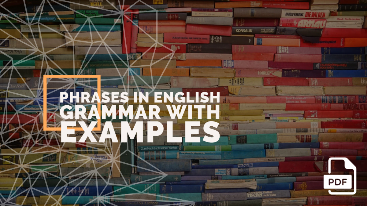 Phrases in English Grammar with Examples [PDF]