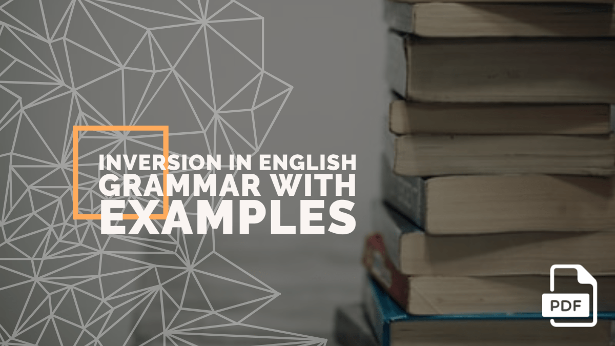 Inversion in English Grammar with Examples [PDF]