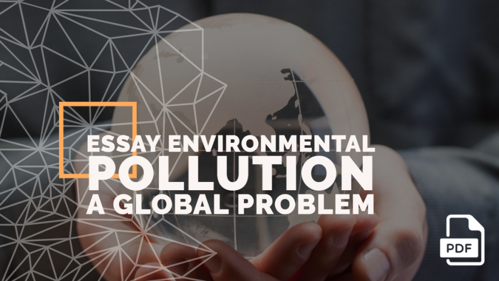 Essay Environmental Pollution A Global Problem feature image