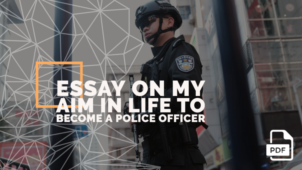 Essay on My Aim in Life to Become a Police Officer feature image