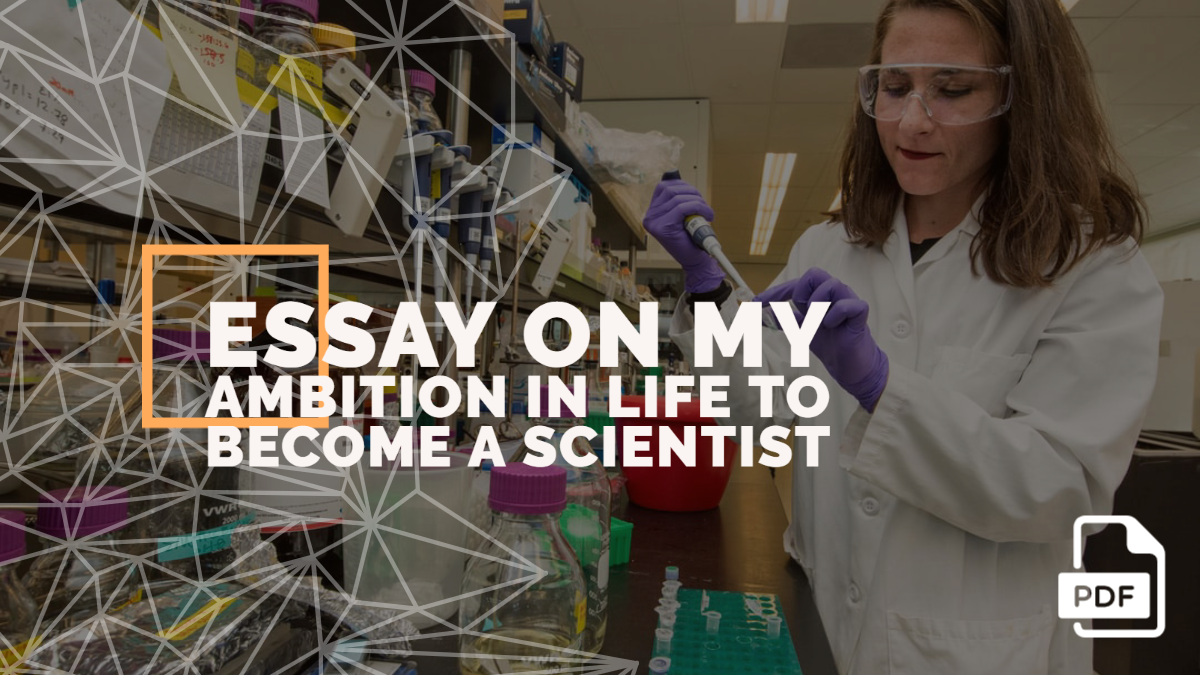 An Essay on My Ambition in Life to Become a Scientist [PDF]