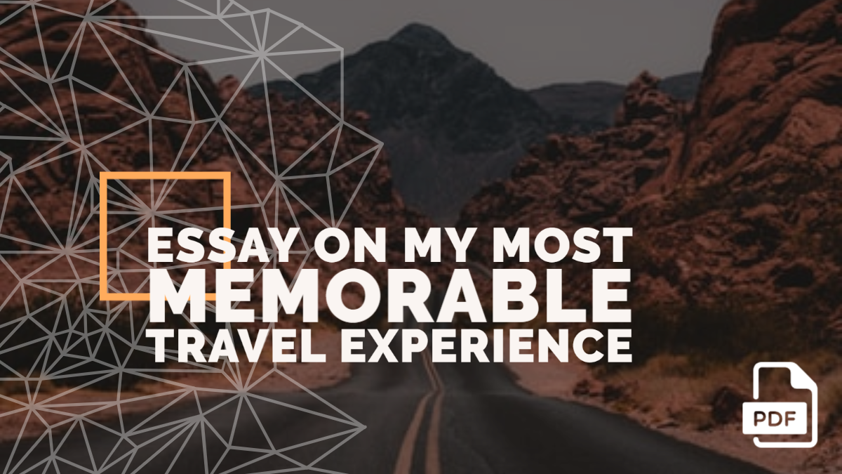 Essay on My Most Memorable Travel Experience for Students [PDF]