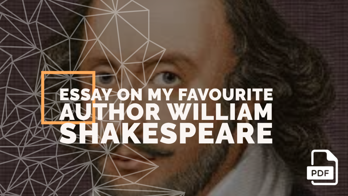 An Essay on My Favourite Author William Shakespeare [With PDF]