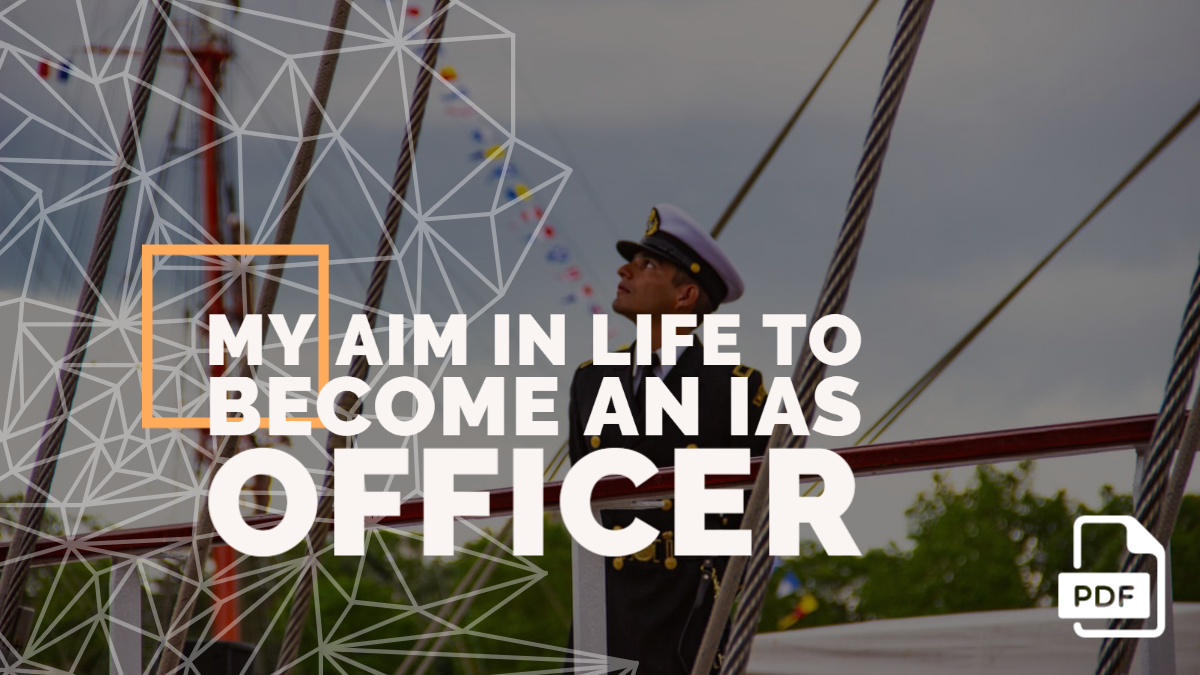 Essay on My Aim in Life to Become an IAS Officer [PDF]