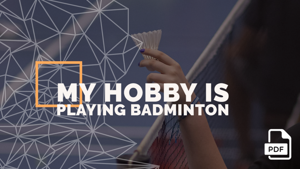Essay on My Hobby is Playing Badminton [PDF]