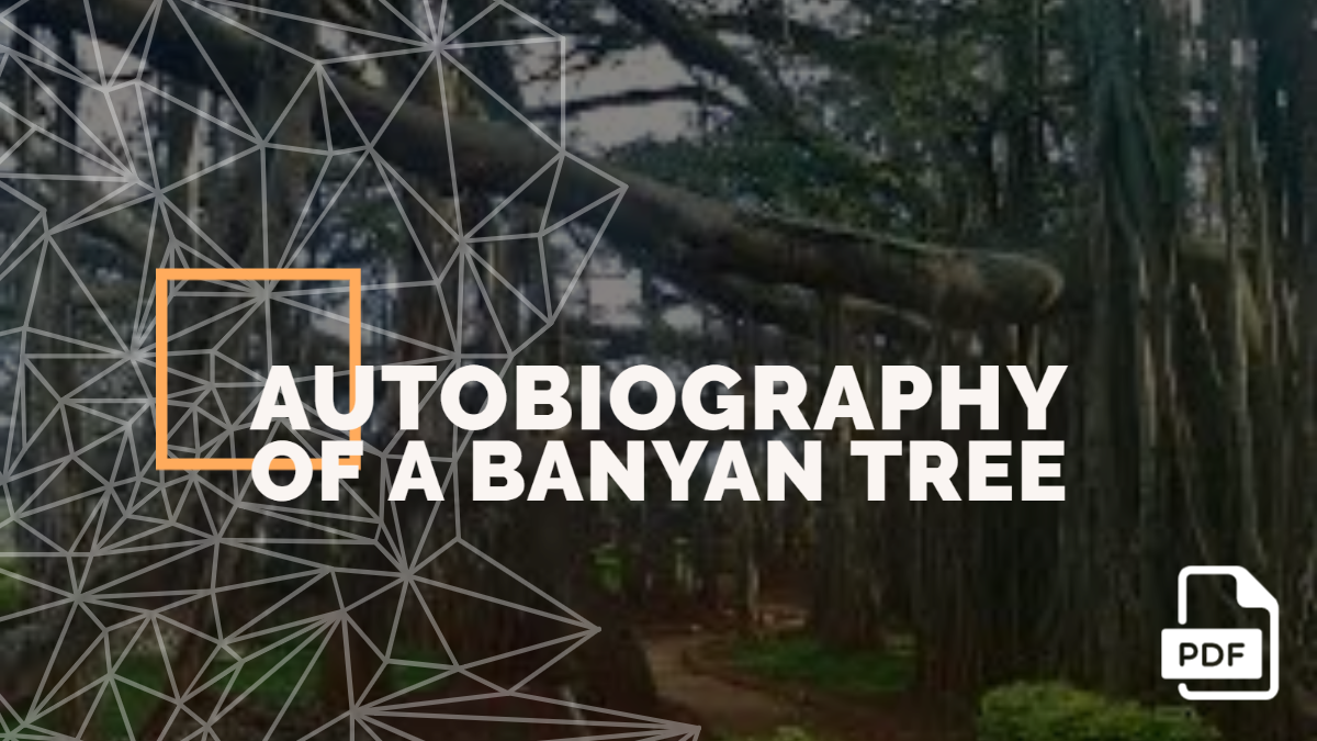 Autobiography of a Banyan Tree [PDF Available]