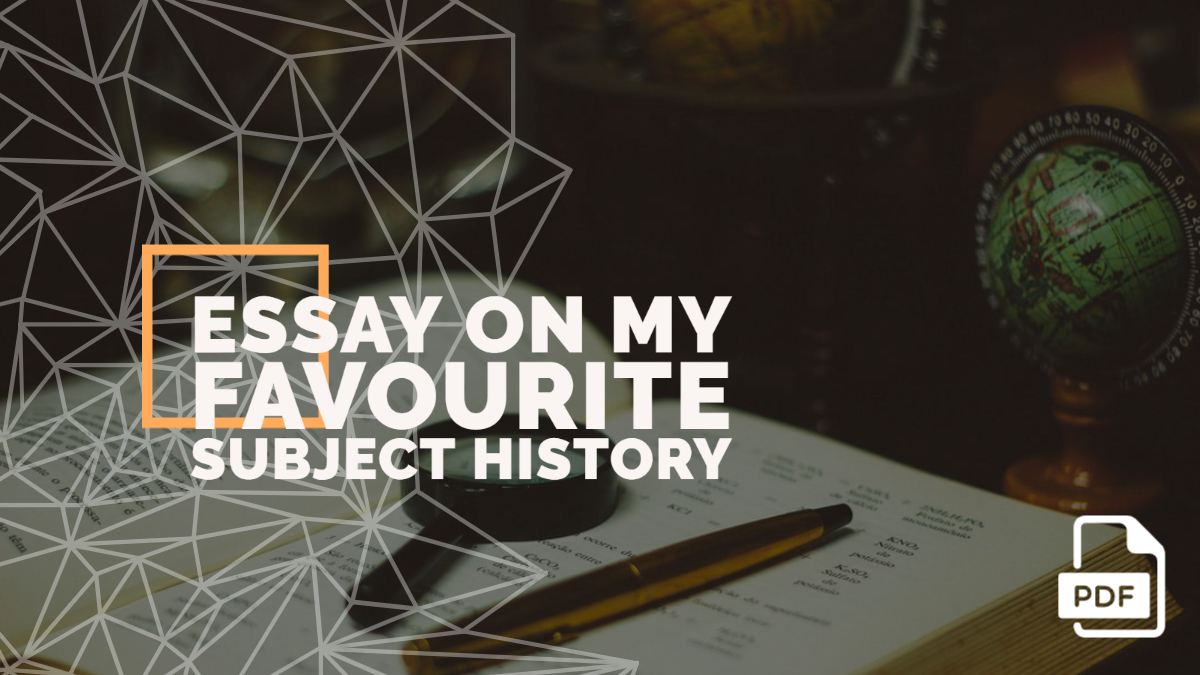 Essay on My Favourite Subject History feature image