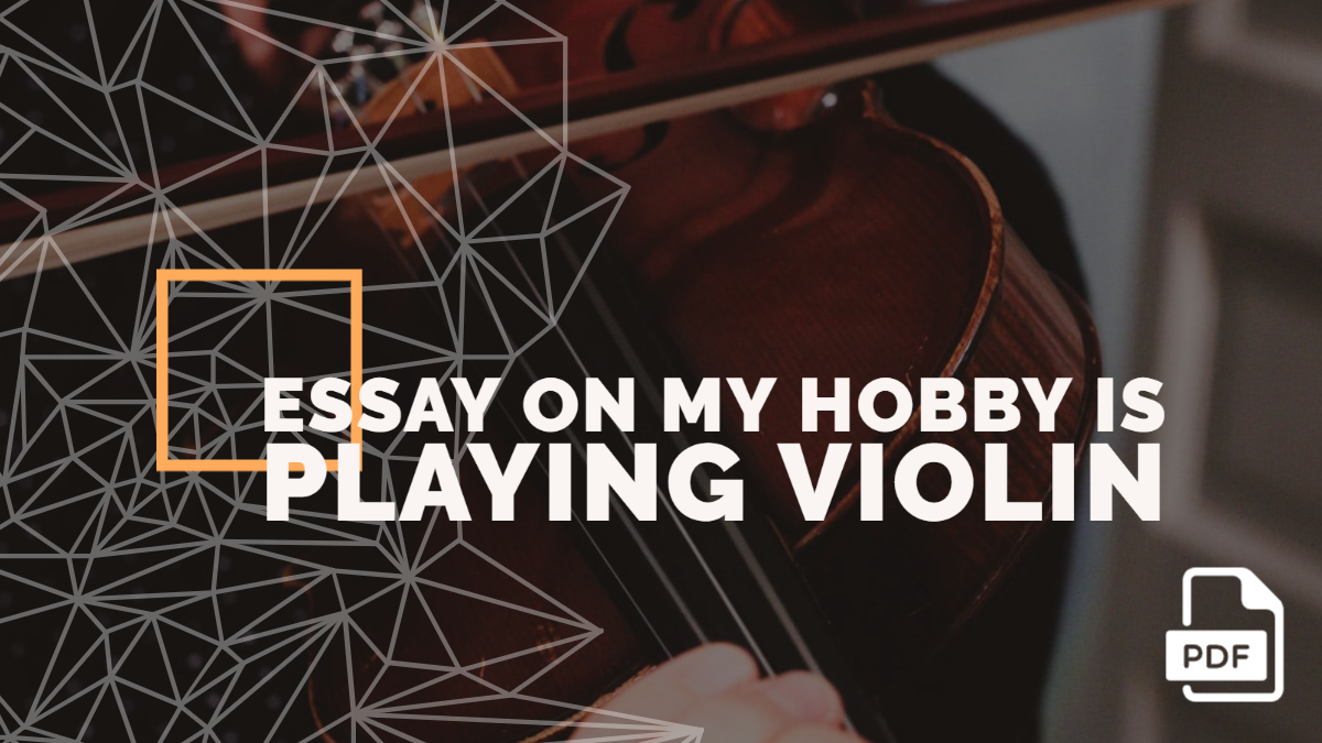An Essay on My Hobby is Playing Violin [PDF]