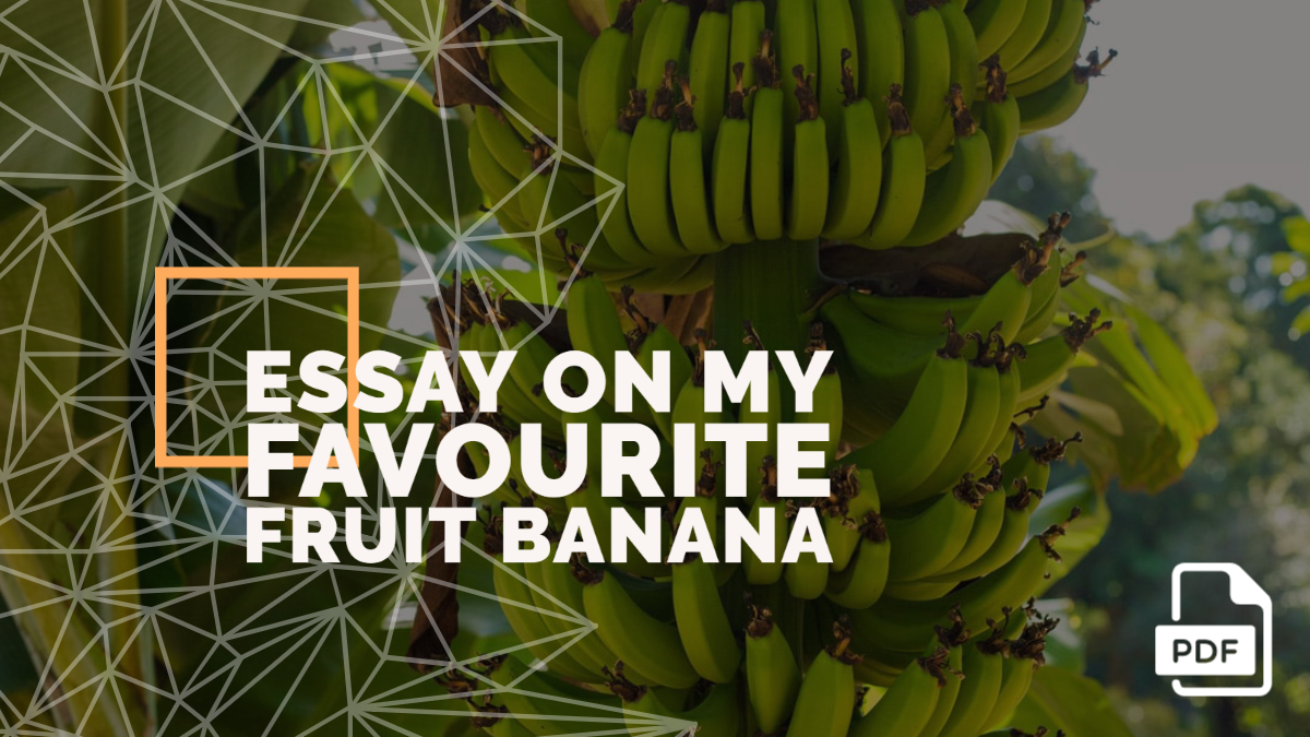 An Essay on My Favourite Fruit Banana [PDF]