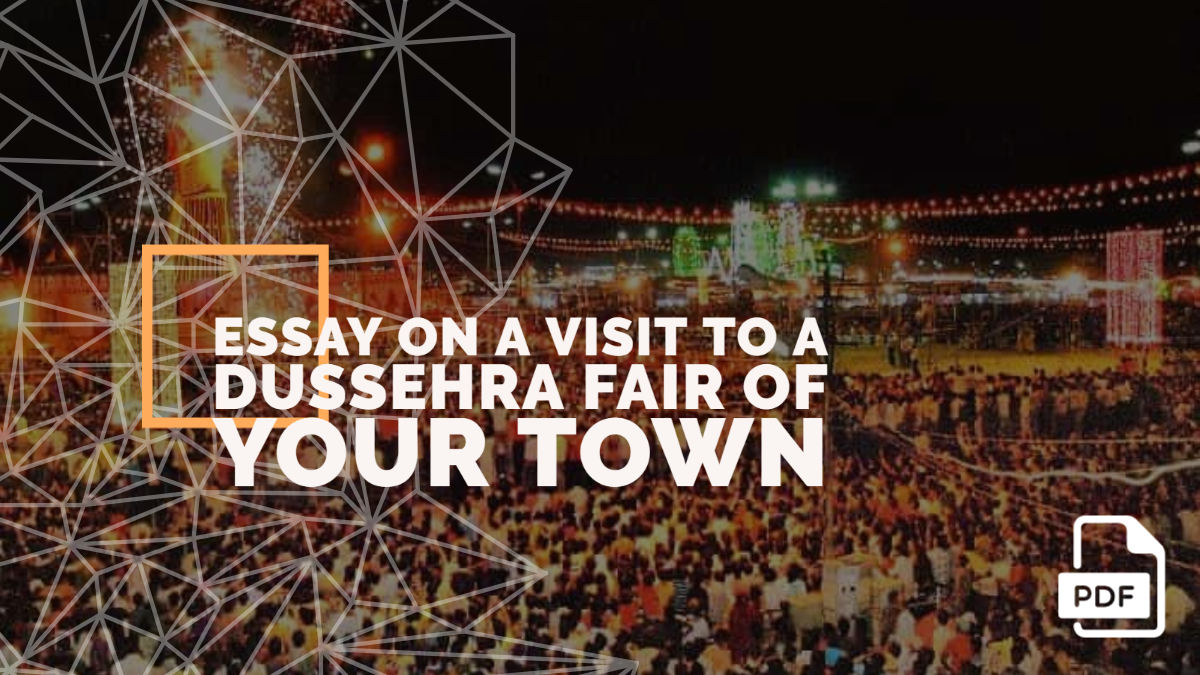An Essay on a Visit to a Dussehra Fair of Your Town [PDF]
