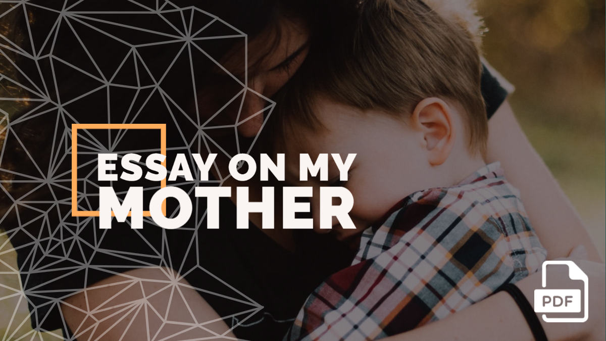 About My Mother Essay in English [PDF]