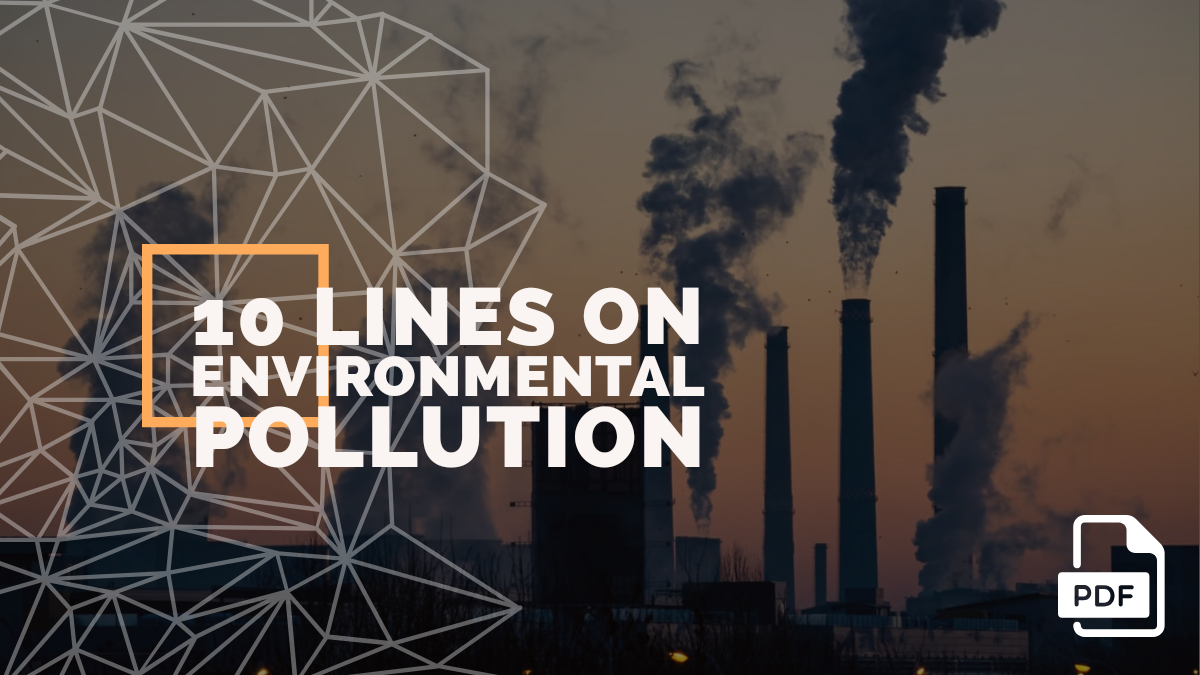10 lines on Environment Pollution [PDF]