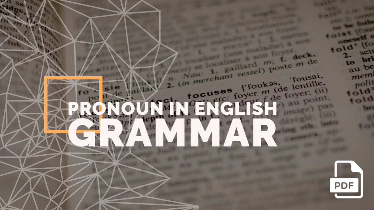 Pronoun in English Grammar with Examples [With PDF]