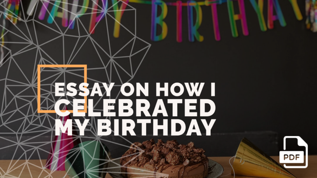 Essay on How I Celebrated My Birthday feature image
