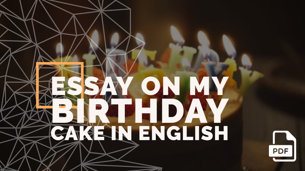 Essay on My Birthday Cake in English [PDF]