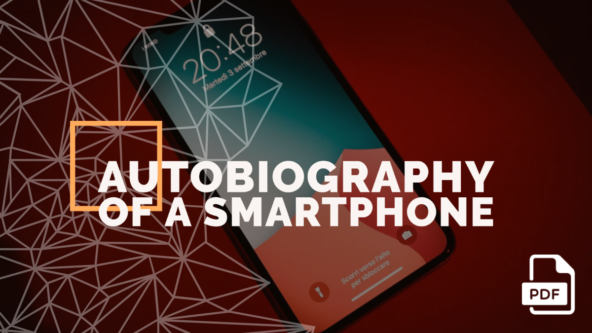 Autobiography of a Smartphone Essay
