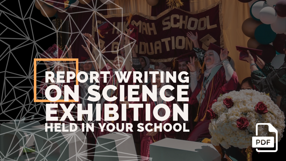 Report Writing on Science Exhibition Held in Your School [With PDF]