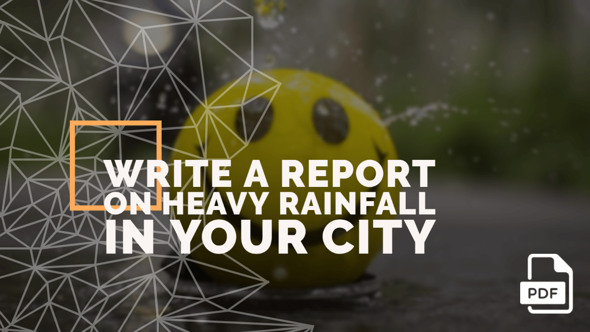 Write a Report on Heavy Rainfall in Your City [PDF Available]