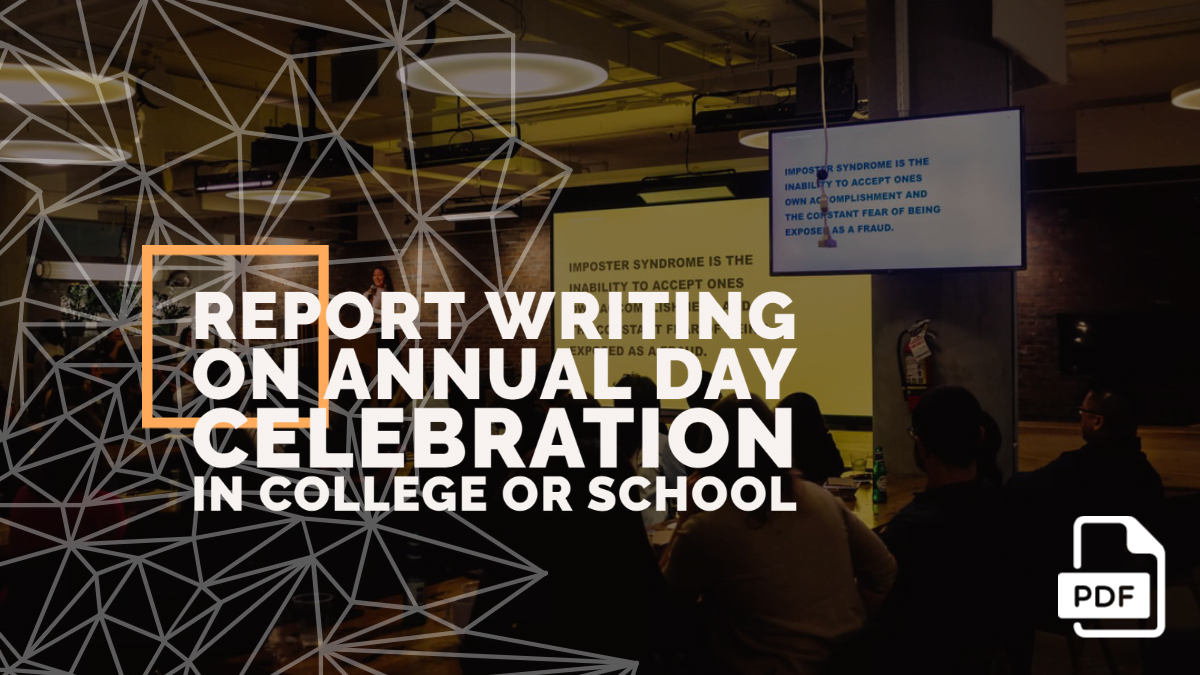 Report Writing on Annual Day Celebration in College or School [With PDF]