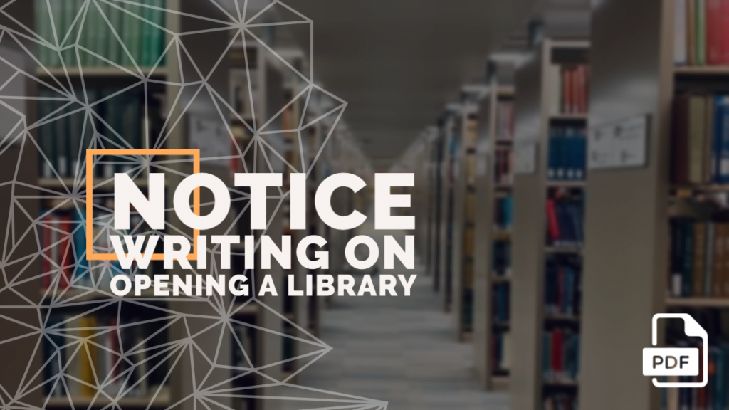 Notice Writing on opening a Library