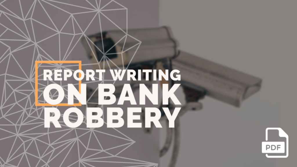 feature image of Report Writing on Bank Robbery