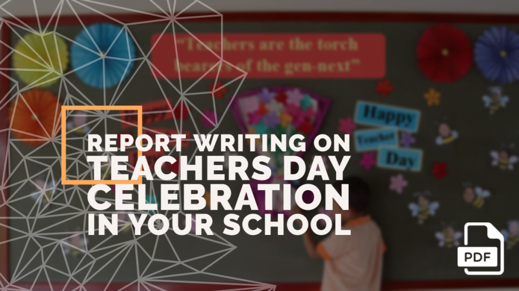 feature image of Report Writing on Teachers Day Celebration in Your School