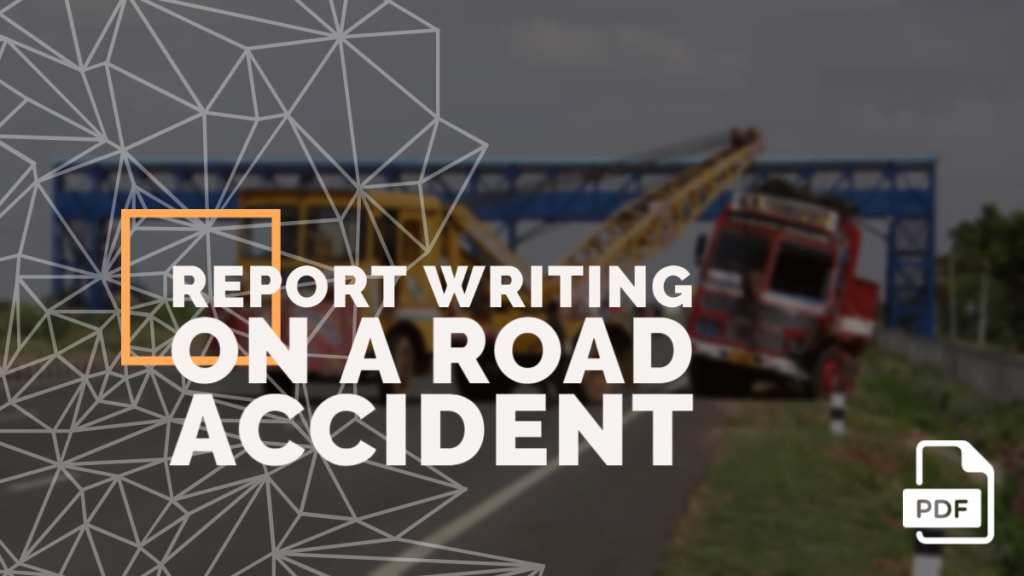 Report Writing on a Road Accident