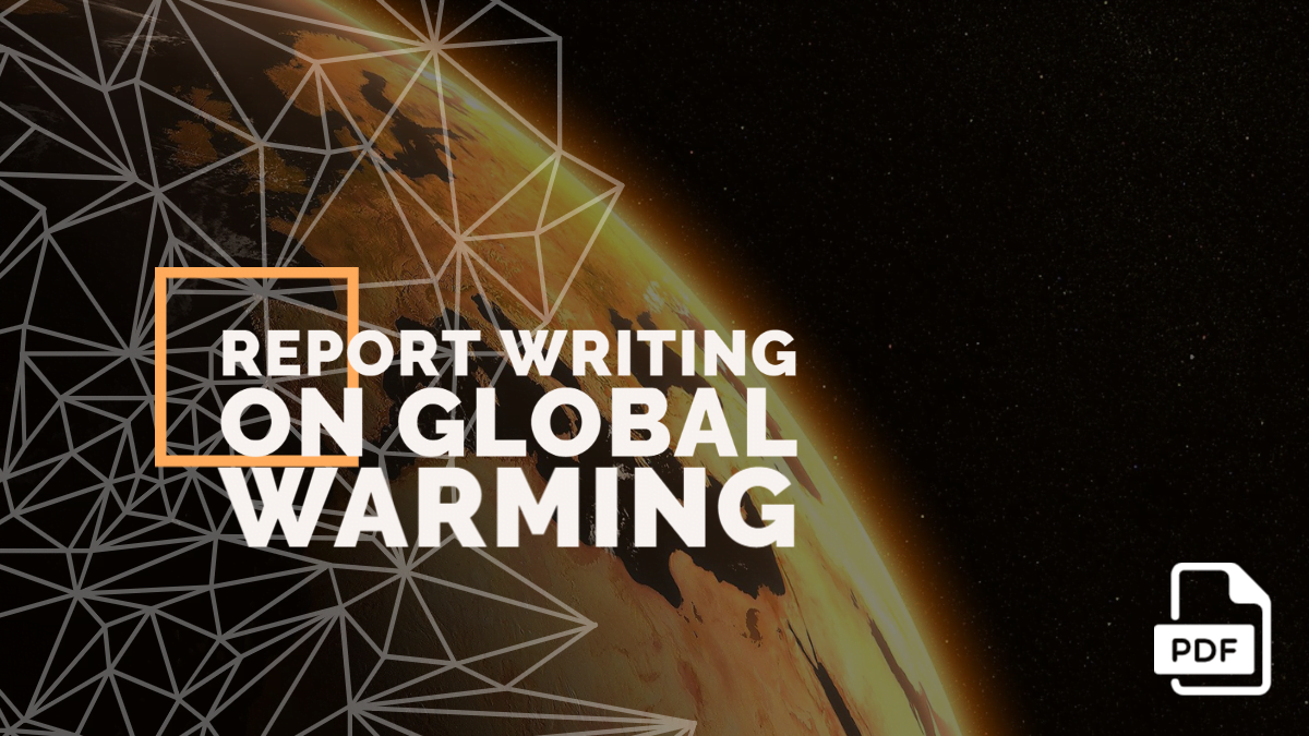 Report Writing on Global Warming [With PDF]