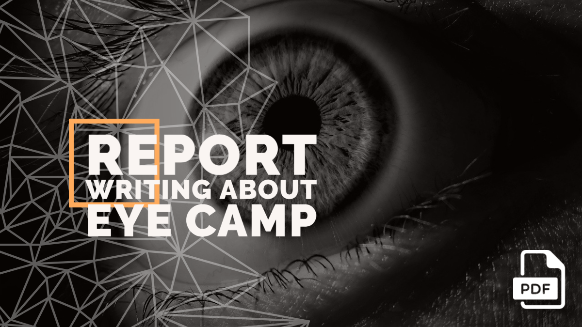 Report Writing about Eye Camp [PDF Available]