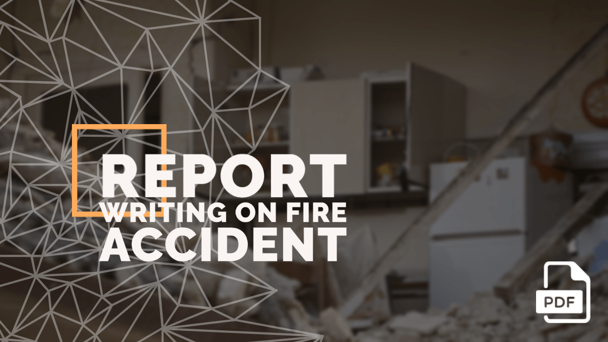 Report Writing on Fire Accident [PDF Available]