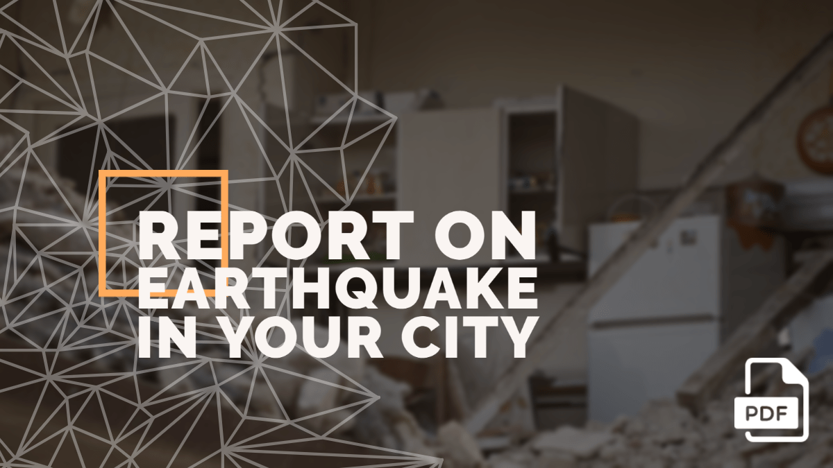 Write a Report on Earthquake in Your City [PDF Available]