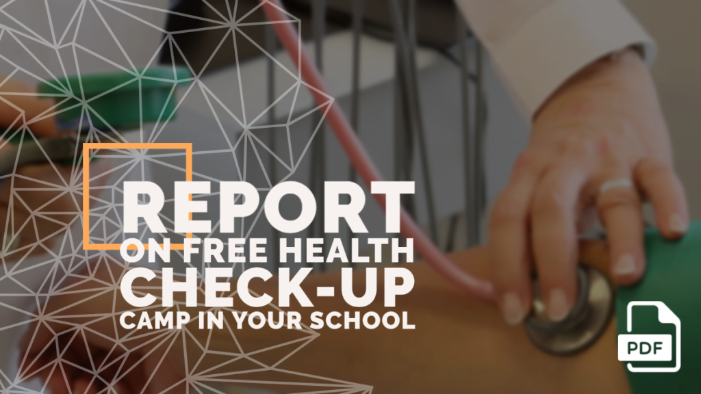 Report on Free Health Check-up Camp in Your School