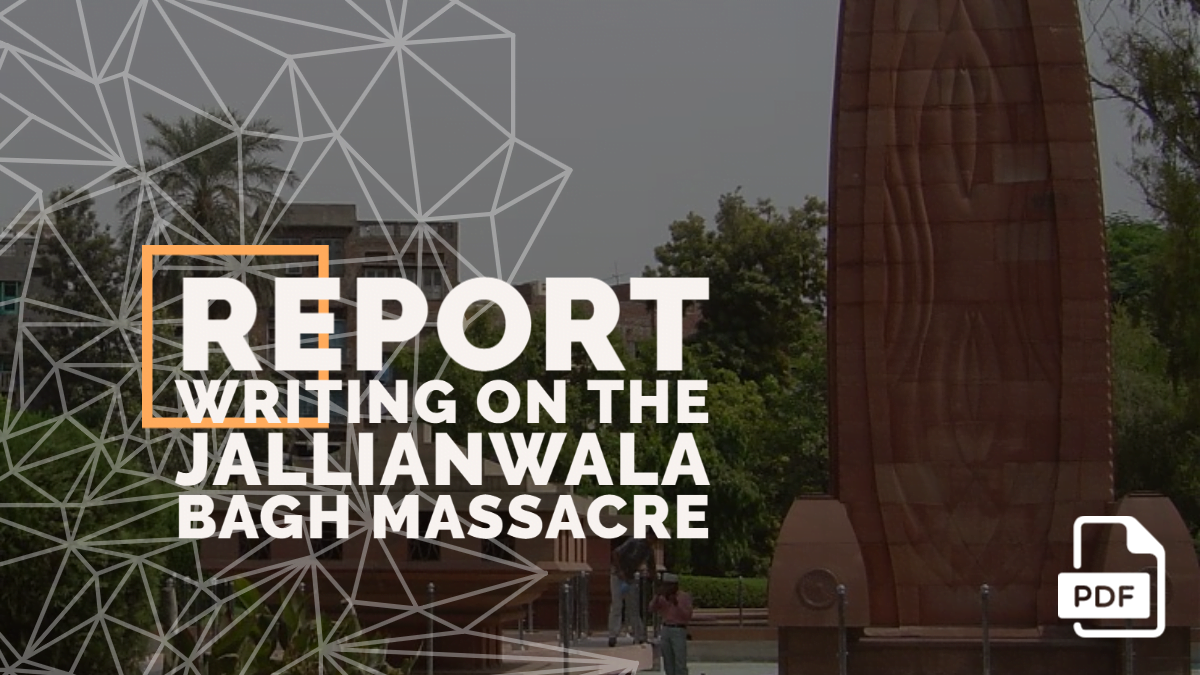 Write a Newspaper Report on the Jallianwala Bagh Massacre [With PDF]