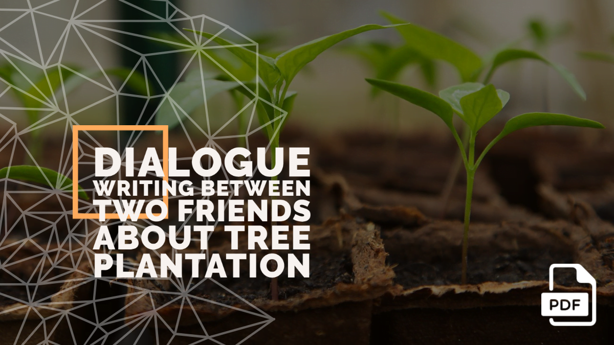 Conversation or Dialogue Writing Between Two Friends about Tree Plantation [With PDF]