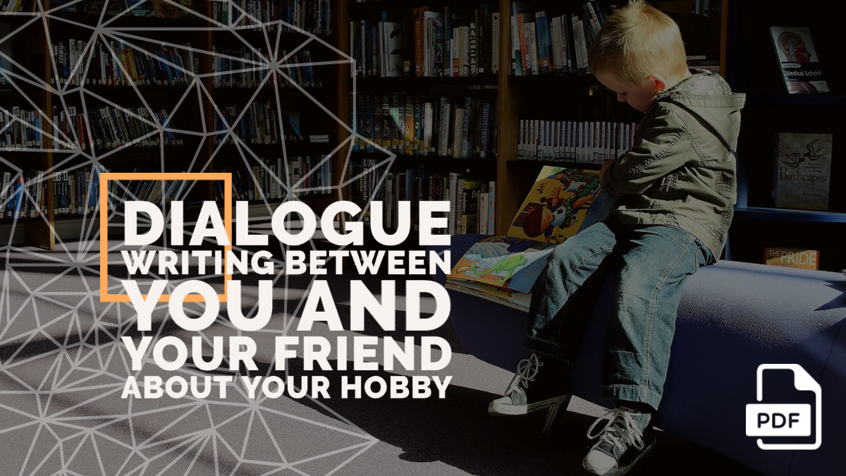 Write a Dialogue between You and Your Friend about Your Hobby