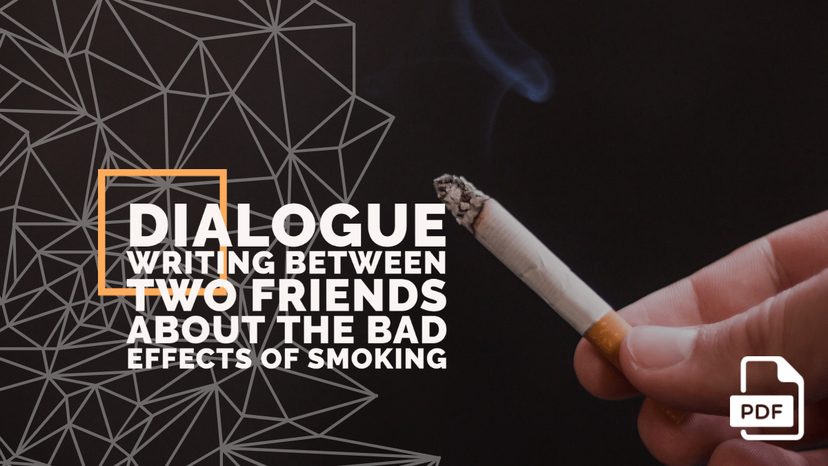 Dialogue Writing Between Two Friends about the Bad Effects of Smoking