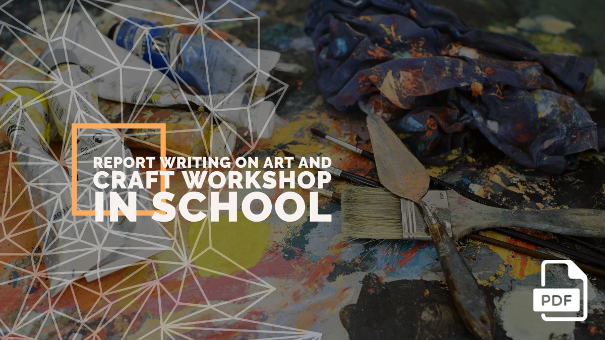 Report Writing on Art and Craft Workshop in School [With PDF]