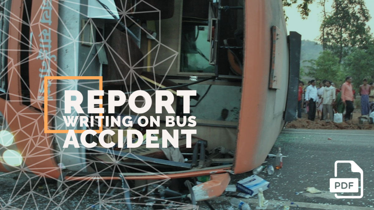 Report Writing on Bus Accident [With PDF]