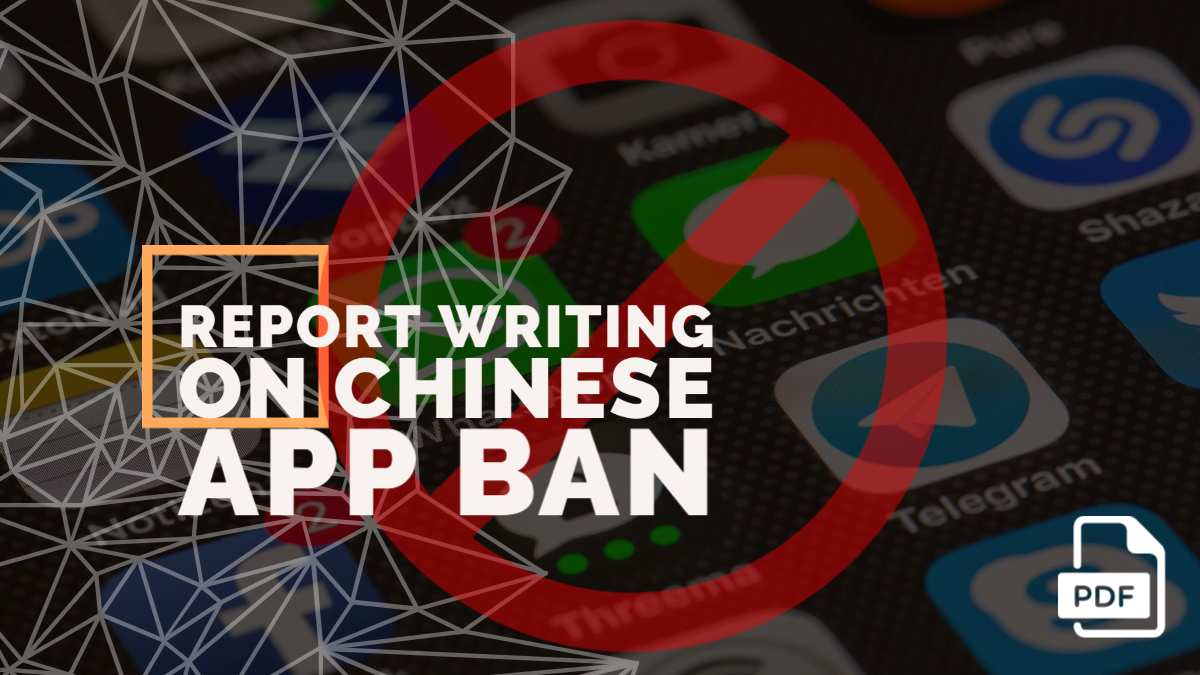 Write a Newspaper Report on Chinese App Ban [With PDF]