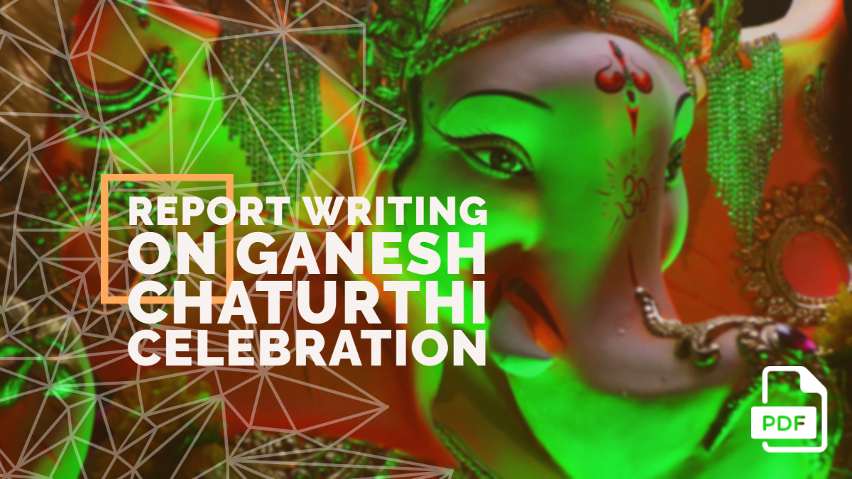 Report Writing on Ganesh Chaturthi Celebration [With PDF]