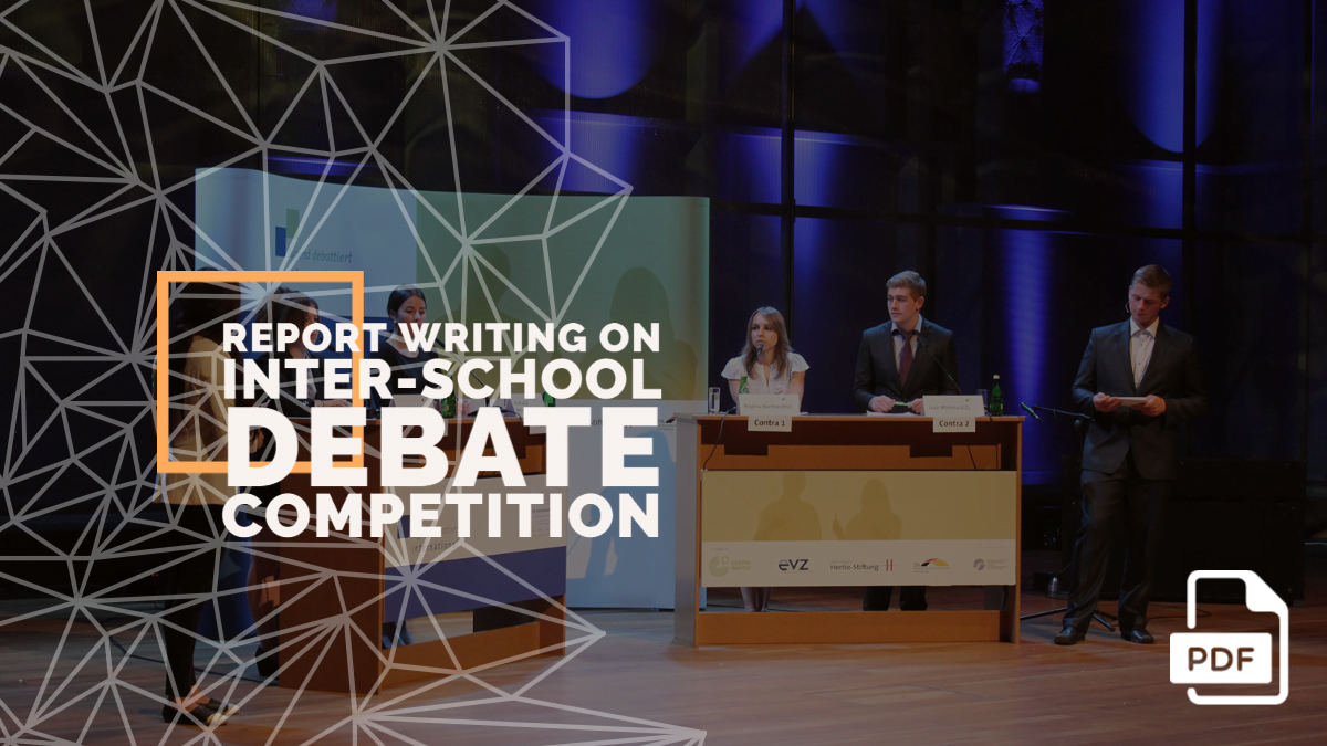 Report Writing on Inter-School Debate Competition [With PDF]