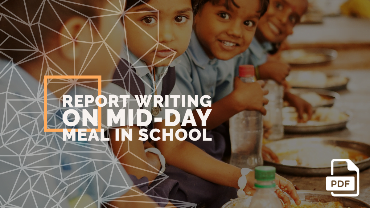 Report Writing on Mid-Day Meal in School [With PDF]