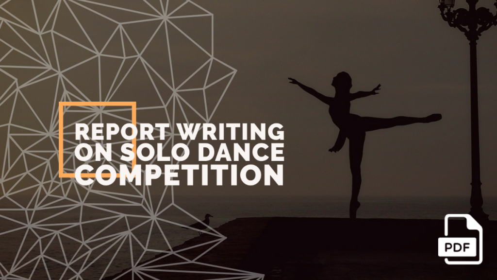 Report Writing on Solo Dance Competition