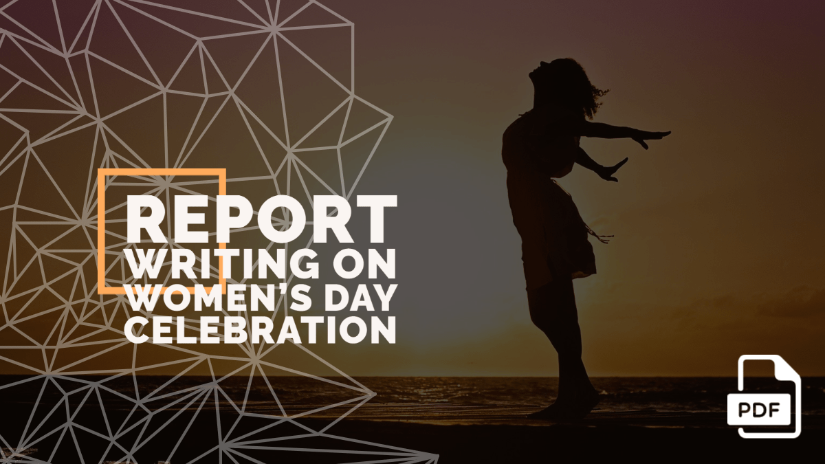 Report Writing on Women's Day Celebration [With PDF]