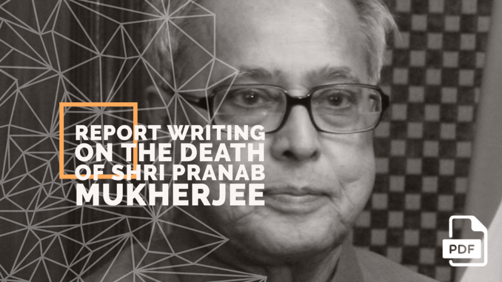 feature image of Report Writing on the Death of Shri Pranab Mukherjee