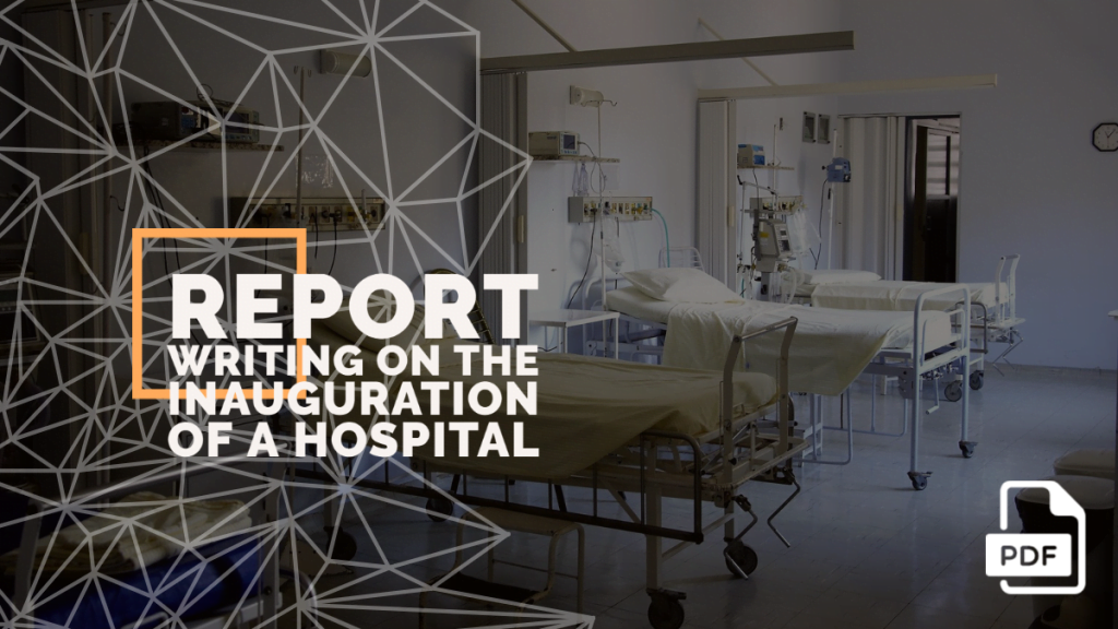 feature image of Report Writing on the Inauguration of a Hospital