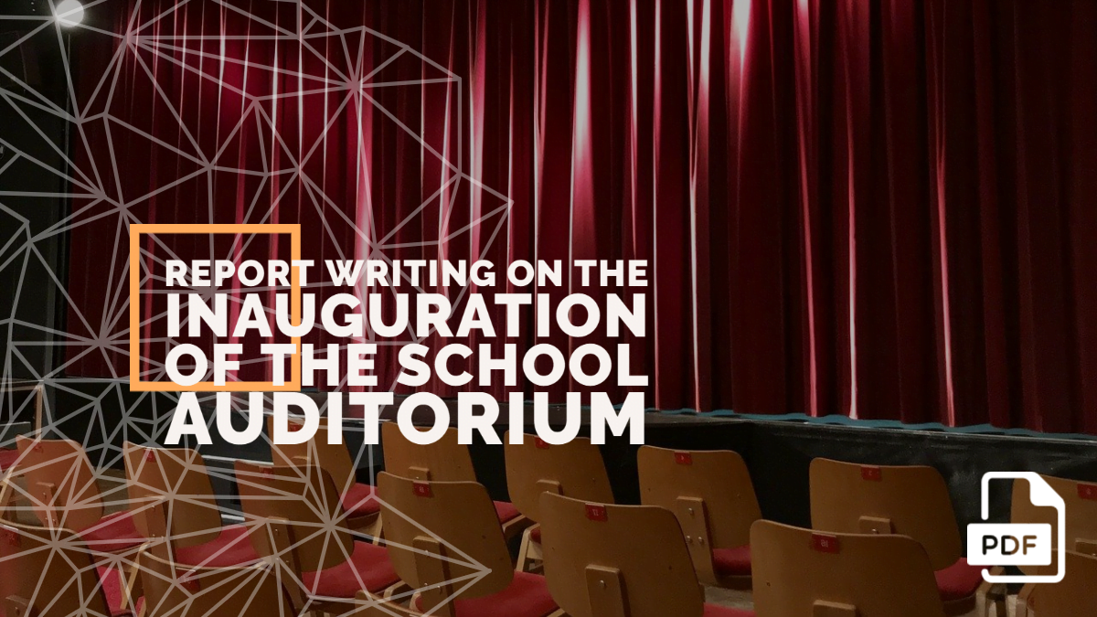 Report writing on the Inauguration of the School Auditorium [With PDF]