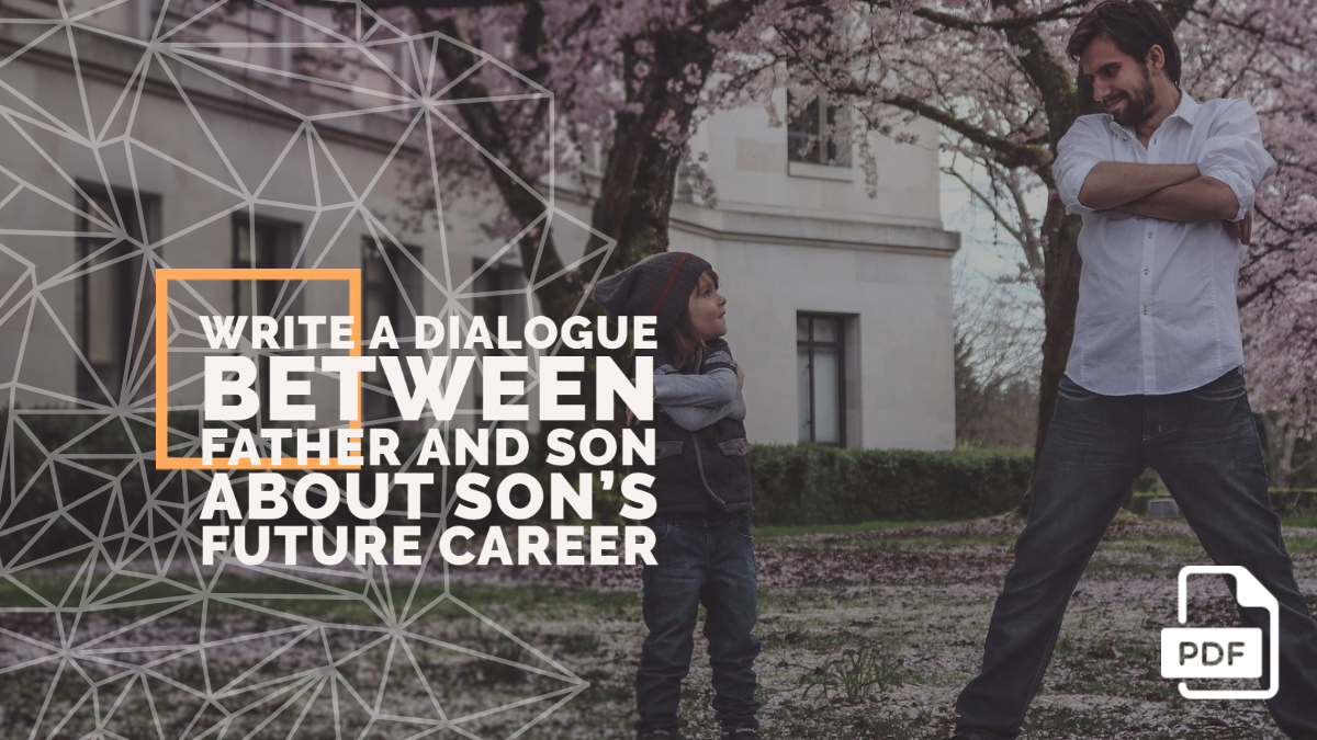 Write a Dialogue between Father and Son about Son's Future Career